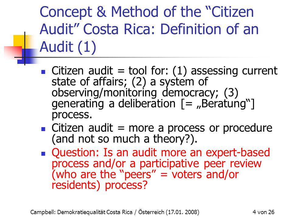 """Campbell: Demokratiequalität Costa Rica / Österreich (17.01. 2008) 4 von 26 Concept & Method of the """"Citizen Audit"""" Costa Rica: Definition of an Audit"""