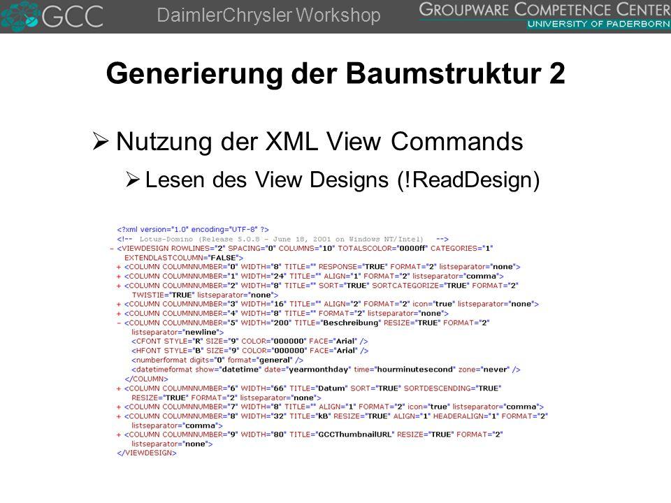 DaimlerChrysler Workshop Generierung der Baumstruktur 2  Nutzung der XML View Commands  Lesen des View Designs (!ReadDesign)
