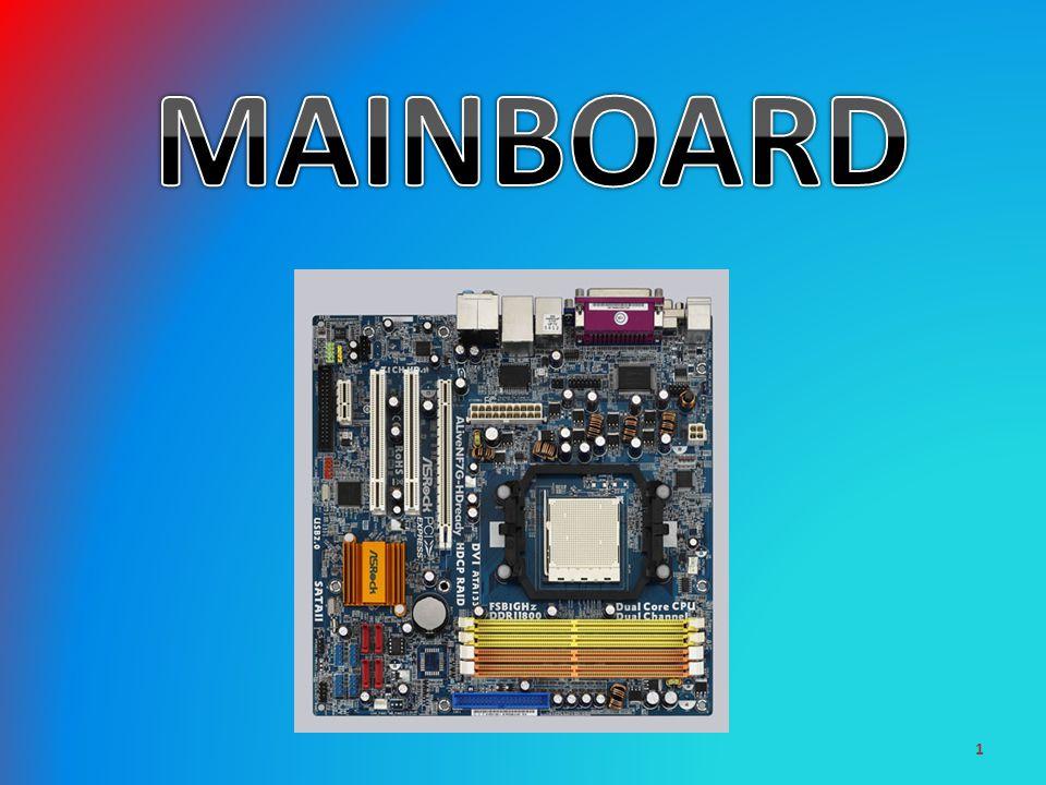 Allgemein: Das Mainboard Das Mainboard ist die Hauptzentrale eines Computers.
