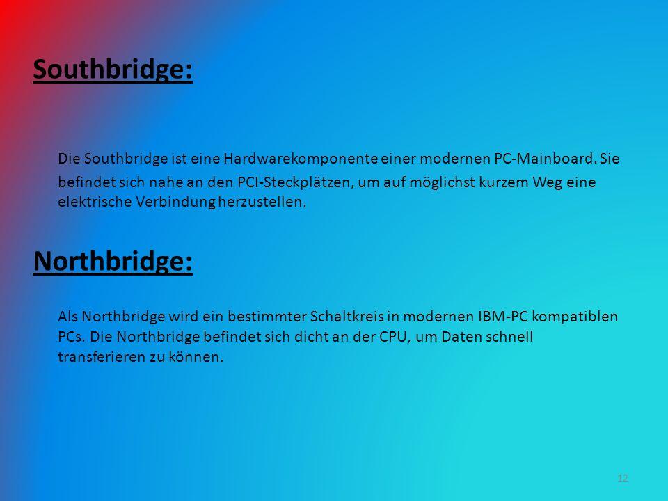 Southbridge: Die Southbridge ist eine Hardwarekomponente einer modernen PC-Mainboard. Sie befindet sich nahe an den PCI-Steckplätzen, um auf möglichst
