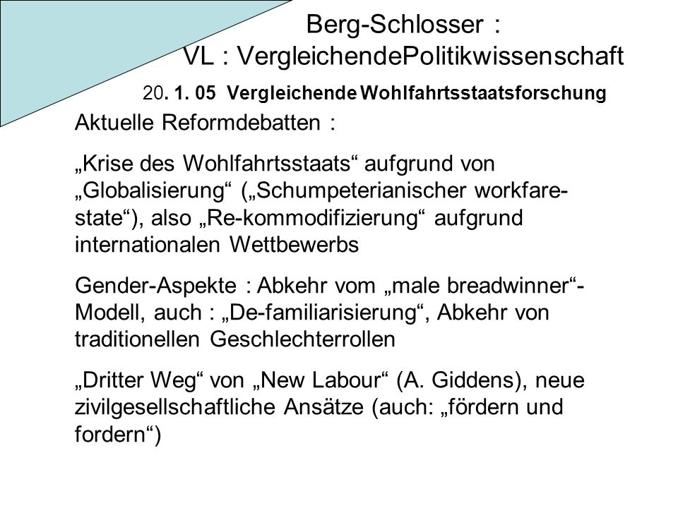"""Berg-Schlosser : VL : VergleichendePolitikwissenschaft 20. 1. 05 Vergleichende Wohlfahrtsstaatsforschung Aktuelle Reformdebatten : """"Krise des Wohlfahr"""