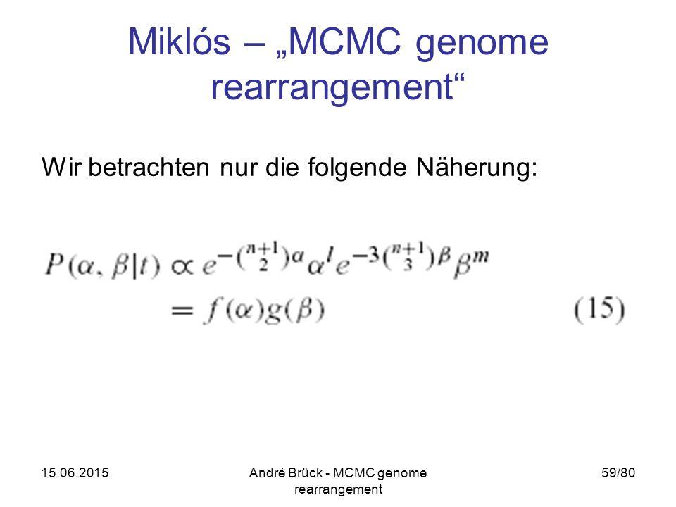 """15.06.2015André Brück - MCMC genome rearrangement 59/80 Miklós – """"MCMC genome rearrangement Wir betrachten nur die folgende Näherung:"""