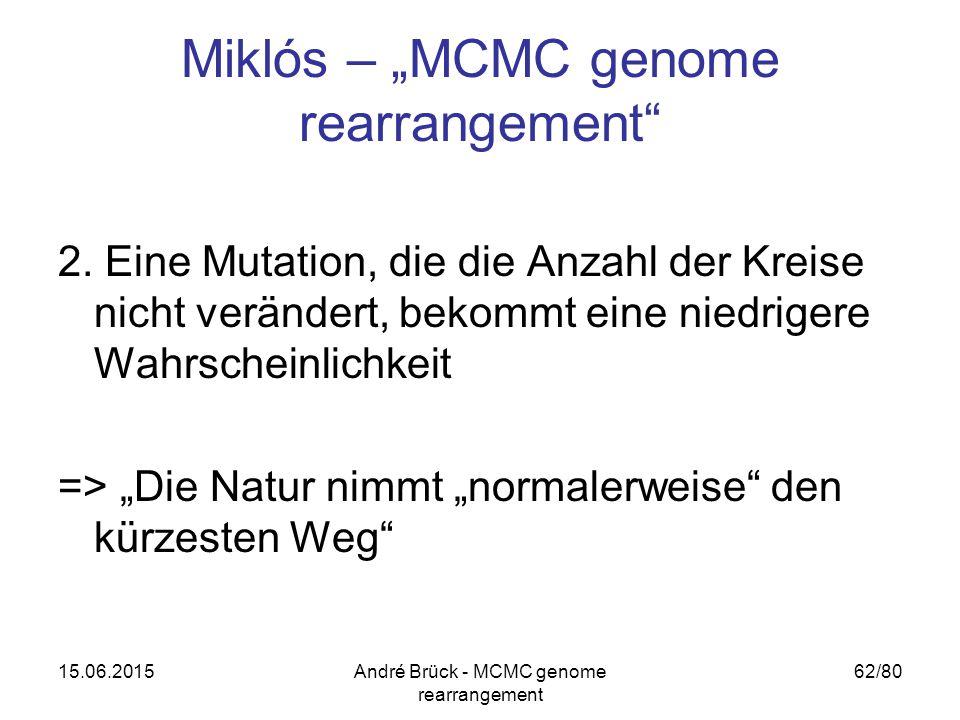 """15.06.2015André Brück - MCMC genome rearrangement 62/80 Miklós – """"MCMC genome rearrangement"""" 2. Eine Mutation, die die Anzahl der Kreise nicht verände"""