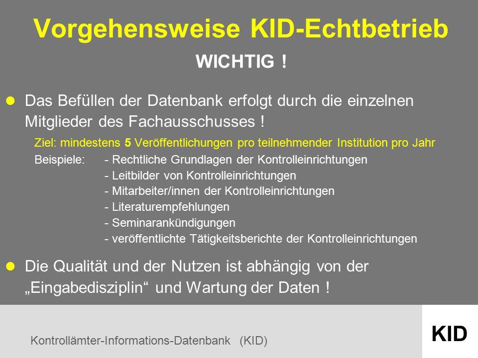 Kontrollämter-Informations-Datenbank (KID) KID Vorgehensweise KID-Echtbetrieb WICHTIG .