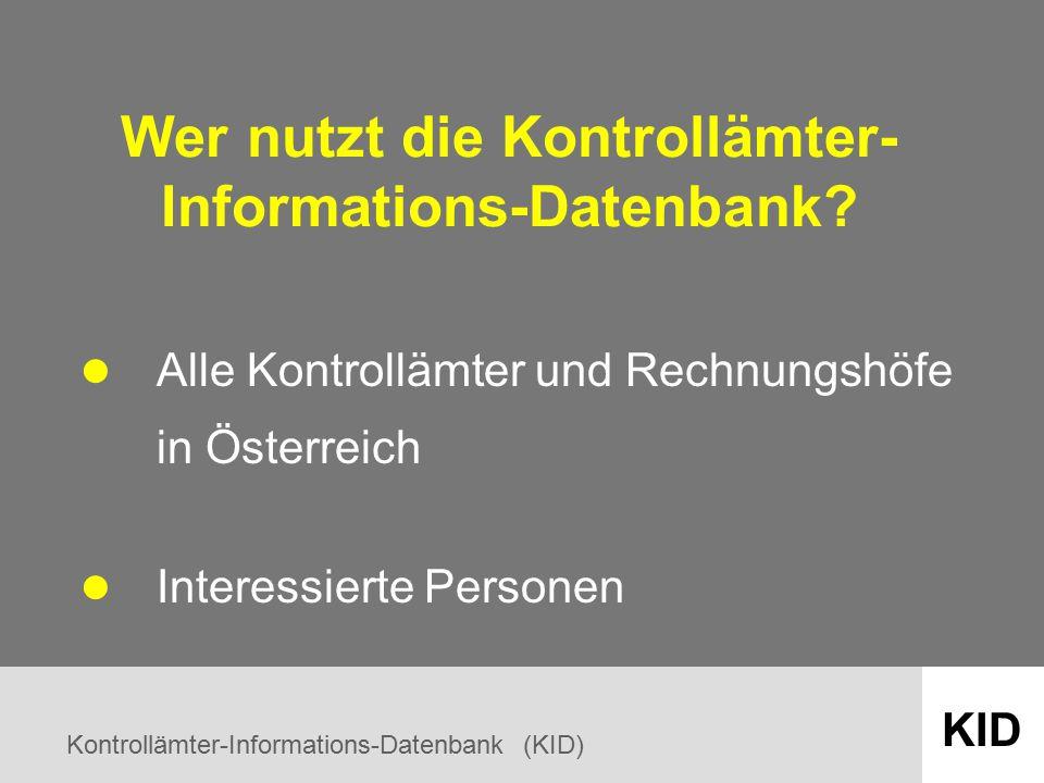 Kontrollämter-Informations-Datenbank (KID) KID Wer nutzt die Kontrollämter- Informations-Datenbank.