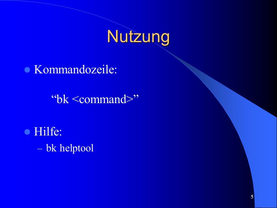 """5 Nutzung Kommandozeile: """"bk """" Hilfe: – bk helptool"""