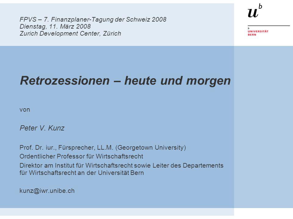 FPVS – 7. Finanzplaner-Tagung der Schweiz 2008 Dienstag, 11. März 2008 Zurich Development Center, Zürich Retrozessionen – heute und morgen von Peter V