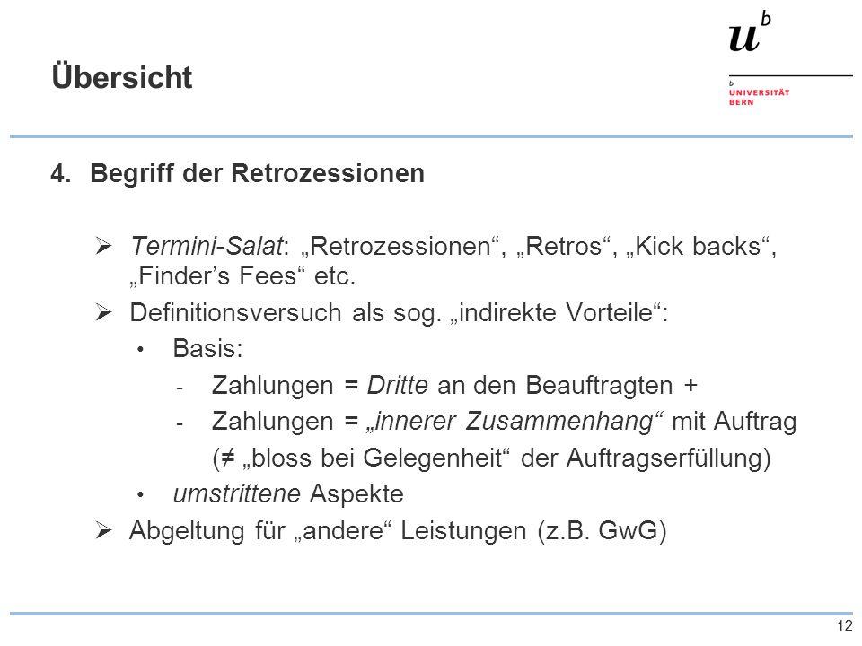 """12 Übersicht 4.Begriff der Retrozessionen  Termini-Salat: """"Retrozessionen"""", """"Retros"""", """"Kick backs"""", """"Finder's Fees"""" etc.  Definitionsversuch als sog"""