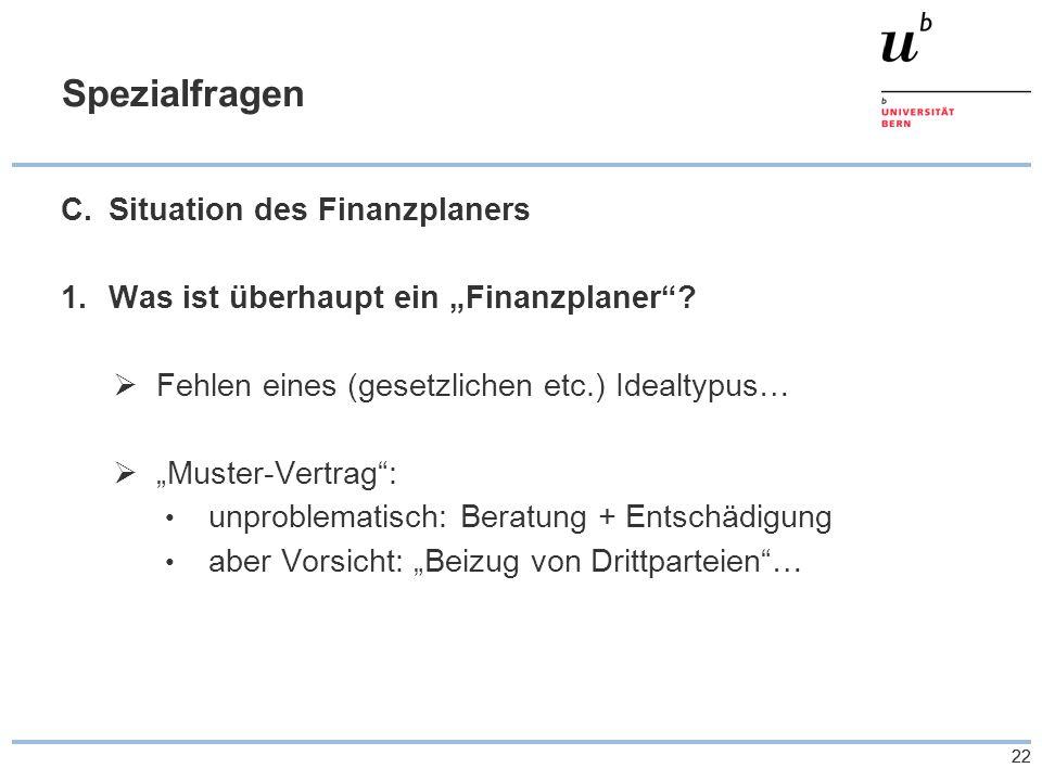 """22 Spezialfragen C.Situation des Finanzplaners 1.Was ist überhaupt ein """"Finanzplaner""""?  Fehlen eines (gesetzlichen etc.) Idealtypus…  """"Muster-Vertra"""