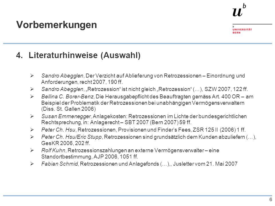 66 Vorbemerkungen 4. Literaturhinweise (Auswahl)  Sandro Abegglen, Der Verzicht auf Ablieferung von Retrozessionen – Einordnung und Anforderungen, re