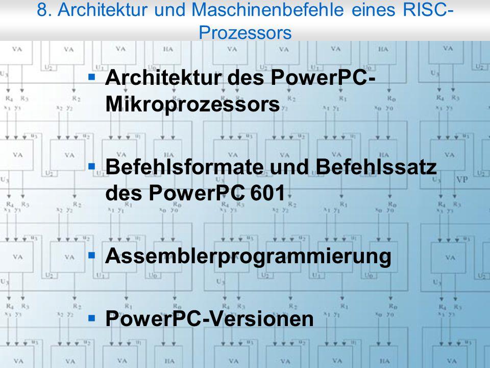 Rechneraufbau & Rechnerstrukturen, Folie 8.2 © W. Oberschelp, G. Vossen 8. Architektur und Maschinenbefehle eines RISC- Prozessors  Architektur des P