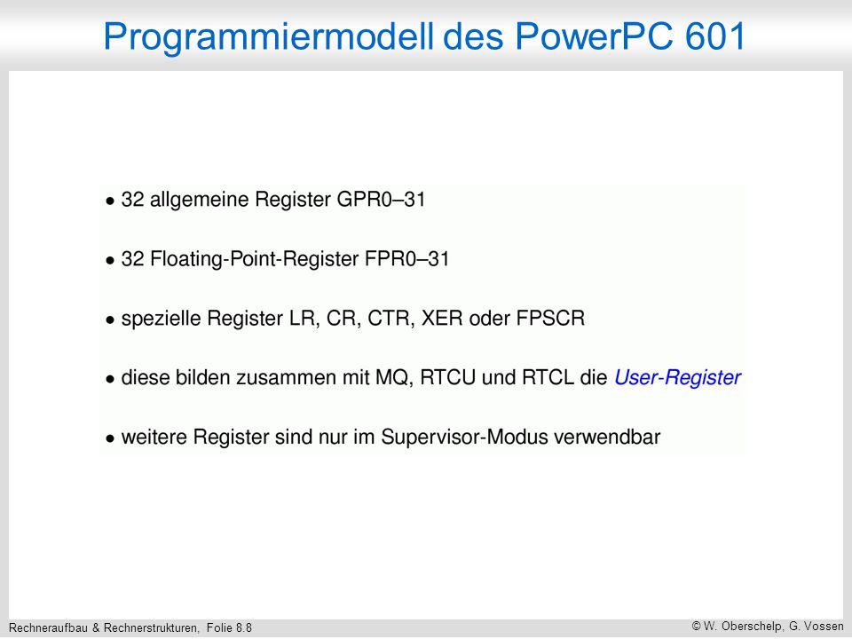 Rechneraufbau & Rechnerstrukturen, Folie 8.8 © W. Oberschelp, G. Vossen Programmiermodell des PowerPC 601