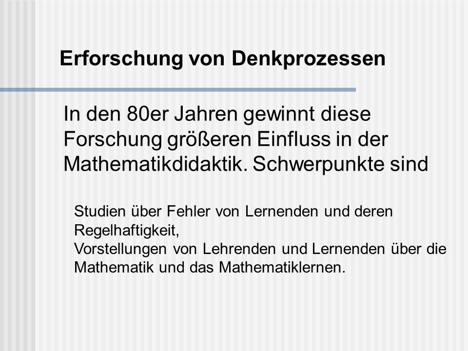 Studien über Fehler von Lernenden und deren Regelhaftigkeit, Vorstellungen von Lehrenden und Lernenden über die Mathematik und das Mathematiklernen.