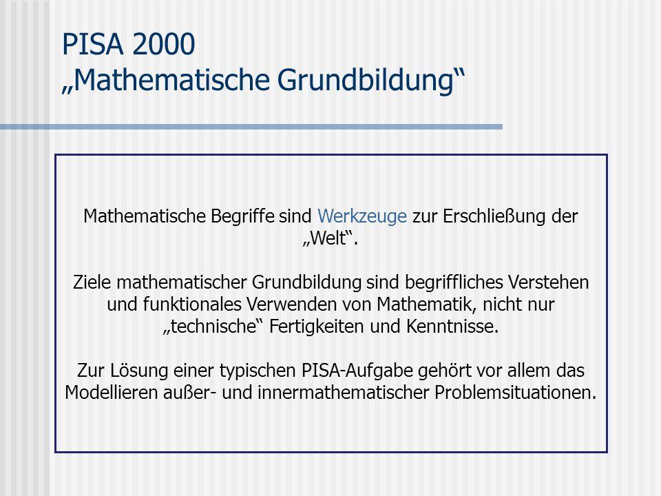 """PISA 2000 """"Mathematische Grundbildung Mathematische Begriffe sind Werkzeuge zur Erschließung der """"Welt ."""