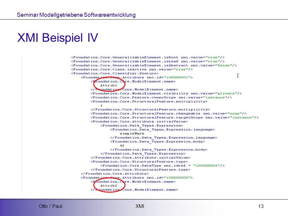Seminar Modellgetriebene Softwareentwicklung XMIOtto / Paul13 XMI Beispiel IV