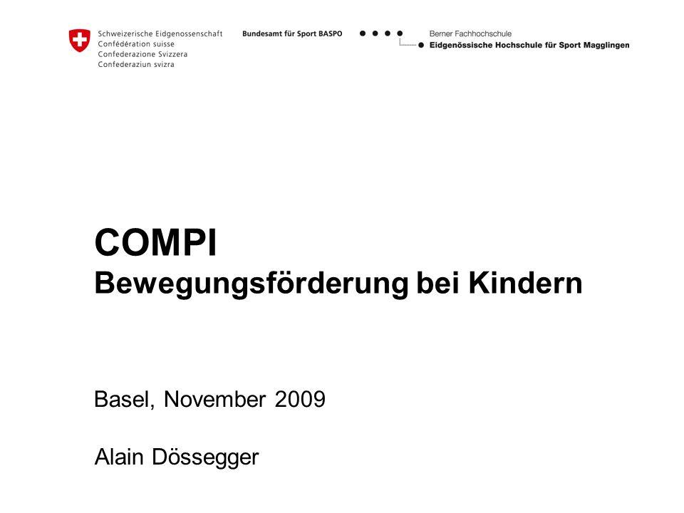 COMPI Bewegungsförderung bei Kindern Basel, November 2009 Alain Dössegger