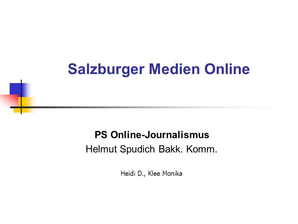 Salzburger Medien Online PS Online-Journalismus Helmut Spudich Bakk. Komm. Heidi D., Klee Monika