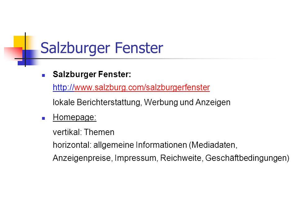 Salzburger Fenster Salzburger Fenster: http://www.salzburg.com/salzburgerfensterwww.salzburg.com/salzburgerfenster lokale Berichterstattung, Werbung u