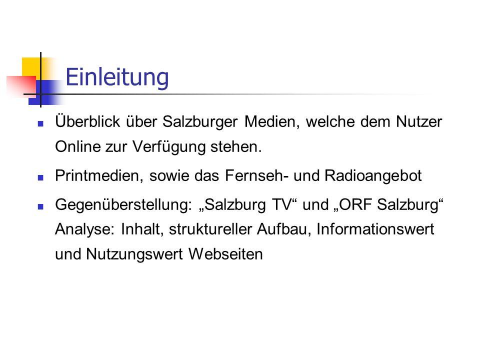 Salzburger Fenster Salzburger Fenster: http://www.salzburg.com/salzburgerfensterwww.salzburg.com/salzburgerfenster lokale Berichterstattung, Werbung und Anzeigen Homepage: vertikal: Themen horizontal: allgemeine Informationen (Mediadaten, Anzeigenpreise, Impressum, Reichweite, Geschäftbedingungen)