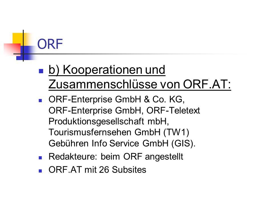 ORF b) Kooperationen und Zusammenschlüsse von ORF.AT: ORF-Enterprise GmbH & Co. KG, ORF-Enterprise GmbH, ORF-Teletext Produktionsgesellschaft mbH, Tou
