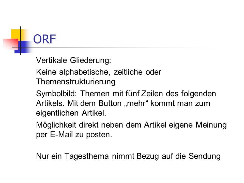ORF Vertikale Gliederung: Keine alphabetische, zeitliche oder Themenstrukturierung Symbolbild: Themen mit fünf Zeilen des folgenden Artikels. Mit dem