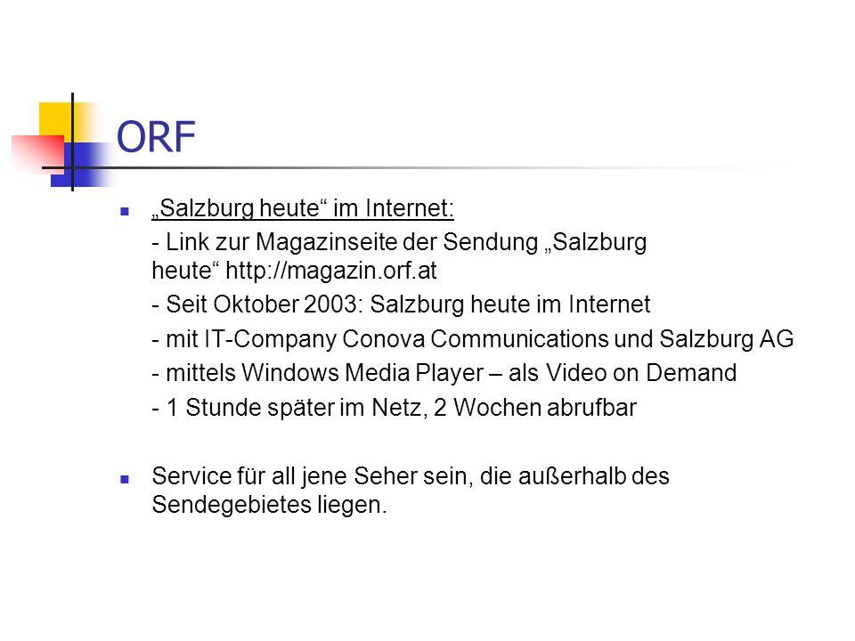 """ORF """"Salzburg heute"""" im Internet: - Link zur Magazinseite der Sendung """"Salzburg heute"""" http://magazin.orf.at - Seit Oktober 2003: Salzburg heute im In"""