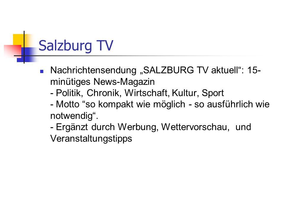 """Salzburg TV Nachrichtensendung """"SALZBURG TV aktuell"""": 15- minütiges News-Magazin - Politik, Chronik, Wirtschaft, Kultur, Sport - Motto """"so kompakt wie"""