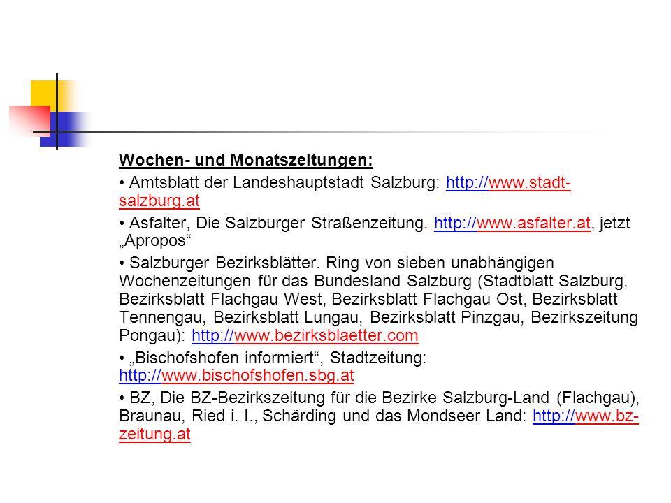Wochen- und Monatszeitungen: Amtsblatt der Landeshauptstadt Salzburg: http://www.stadt- salzburg.atwww.stadt- salzburg.at Asfalter, Die Salzburger Str