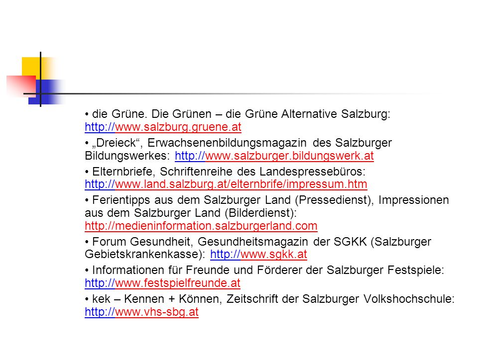 """die Grüne. Die Grünen – die Grüne Alternative Salzburg: http://www.salzburg.gruene.atwww.salzburg.gruene.at """"Dreieck"""", Erwachsenenbildungsmagazin des"""
