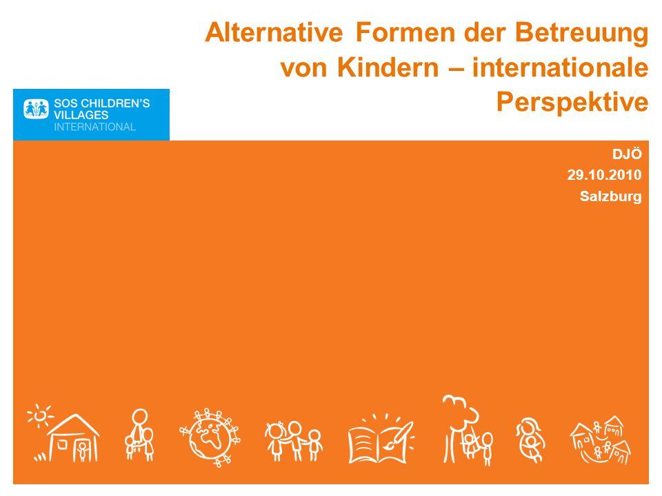 Alternative Formen der Betreuung von Kindern – internationale Perspektive DJÖ 29.10.2010 Salzburg