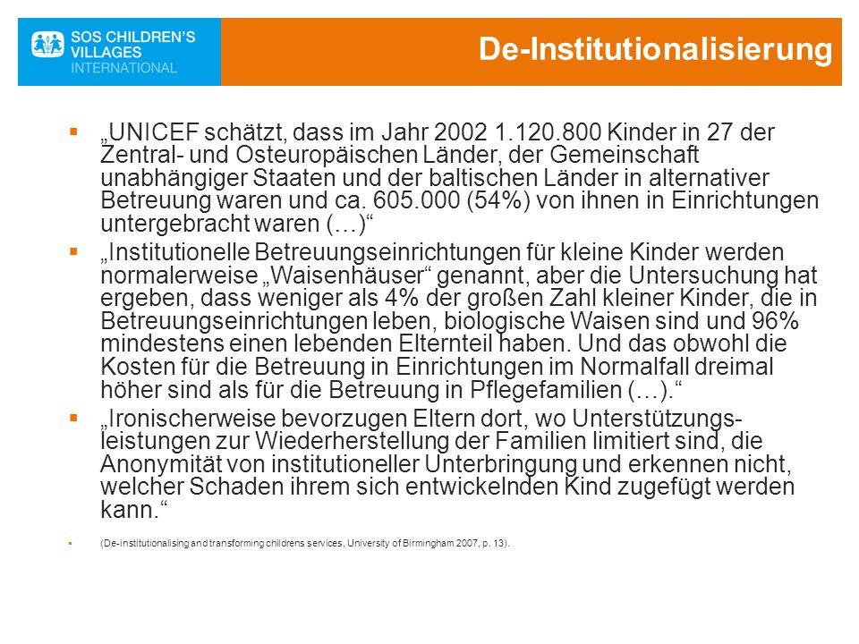 """De-Institutionalisierung  """"UNICEF schätzt, dass im Jahr 2002 1.120.800 Kinder in 27 der Zentral- und Osteuropäischen Länder, der Gemeinschaft unabhän"""