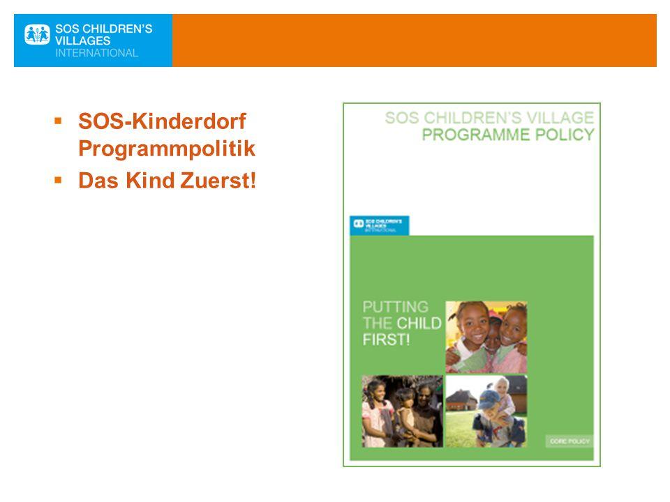  SOS-Kinderdorf Programmpolitik  Das Kind Zuerst!