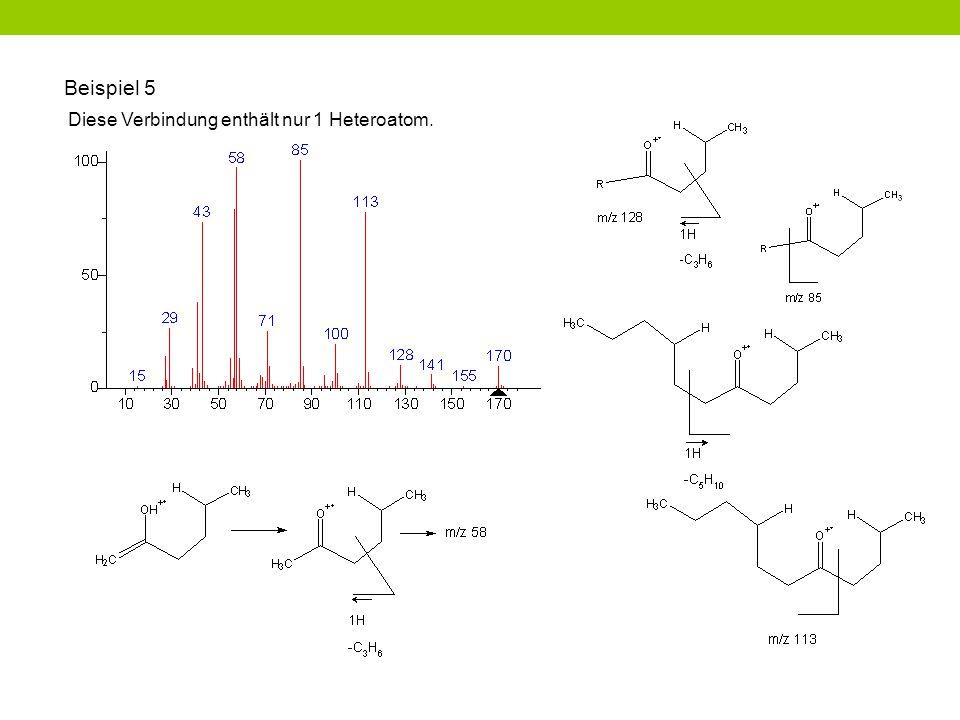 Beispiel 5 Diese Verbindung enthält nur 1 Heteroatom.