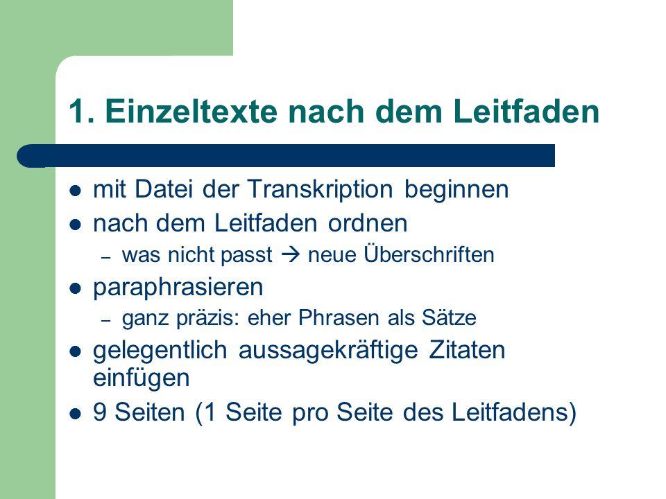 1. Einzeltexte nach dem Leitfaden mit Datei der Transkription beginnen nach dem Leitfaden ordnen – was nicht passt  neue Überschriften paraphrasieren