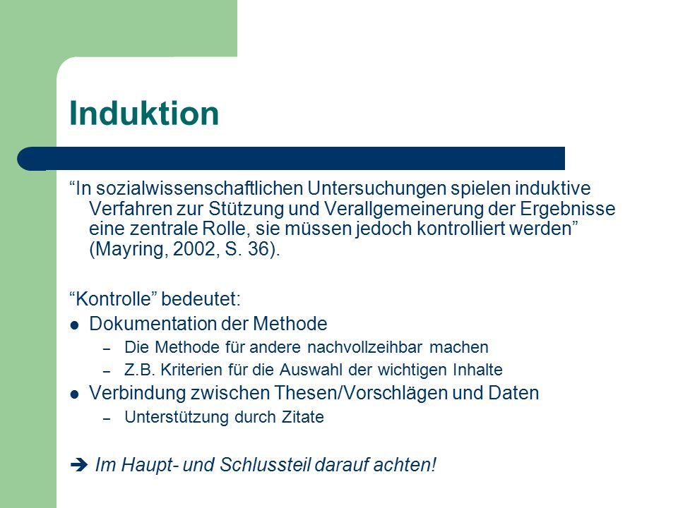 """Induktion """"In sozialwissenschaftlichen Untersuchungen spielen induktive Verfahren zur Stützung und Verallgemeinerung der Ergebnisse eine zentrale Roll"""