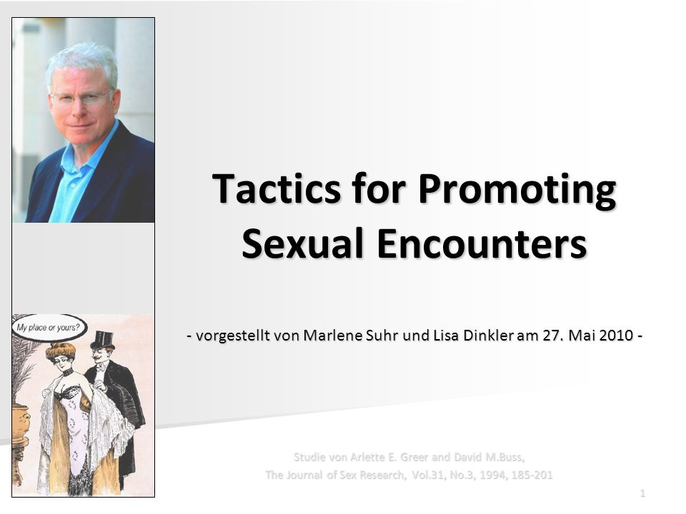 Tactics for Promoting Sexual Encounters2 Inhalt Ziel der Untersuchung Ziel der Untersuchung Vorstudie Vorstudie Vorüberlegungen Vorüberlegungen Studie zur Effektivität Studie zur Effektivität Studie zur Häufigkeit Studie zur Häufigkeit Zusammenfassung der Studien Zusammenfassung der Studien Take Home Message Take Home Message Diskussion Diskussion