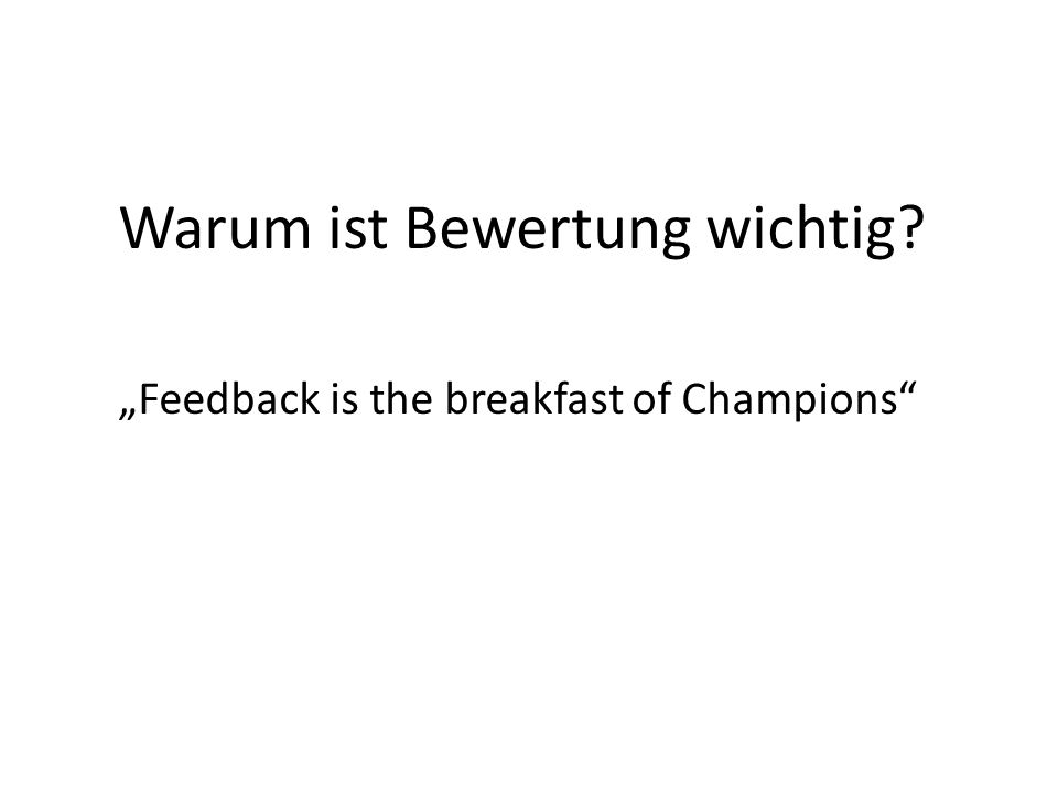 """Feedback is the breakfast of Champions"