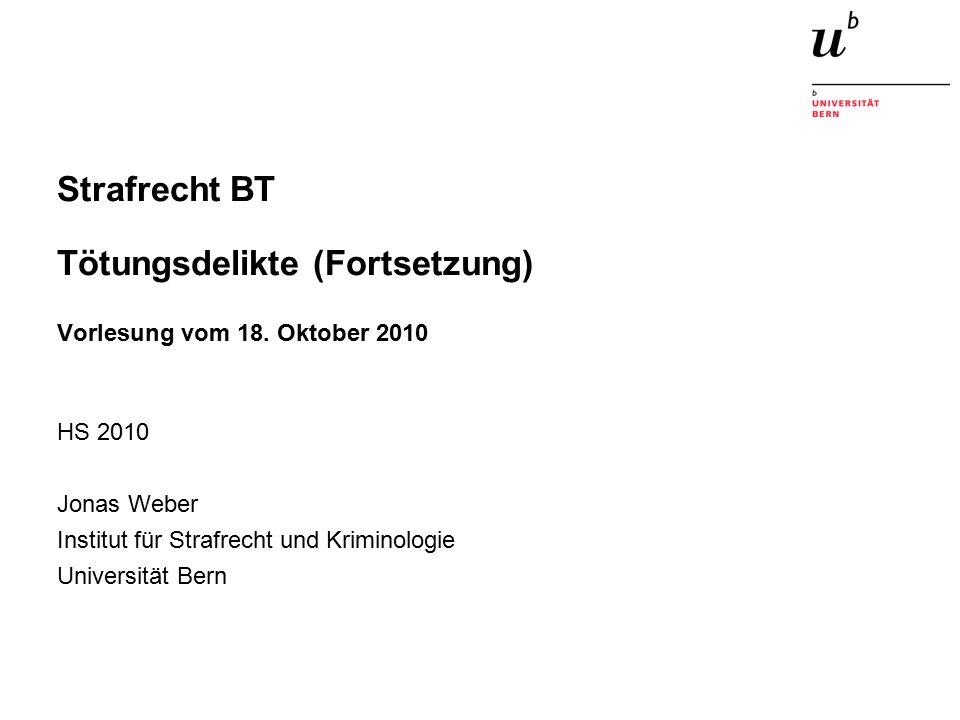 Strafrecht BT Tötungsdelikte (Fortsetzung) Vorlesung vom 18.