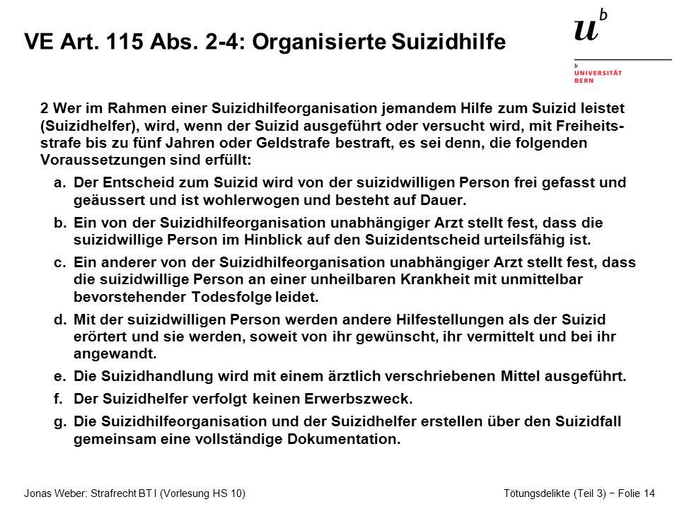 Jonas Weber: Strafrecht BT I (Vorlesung HS 10) Tötungsdelikte (Teil 3) − Folie 14 VE Art.