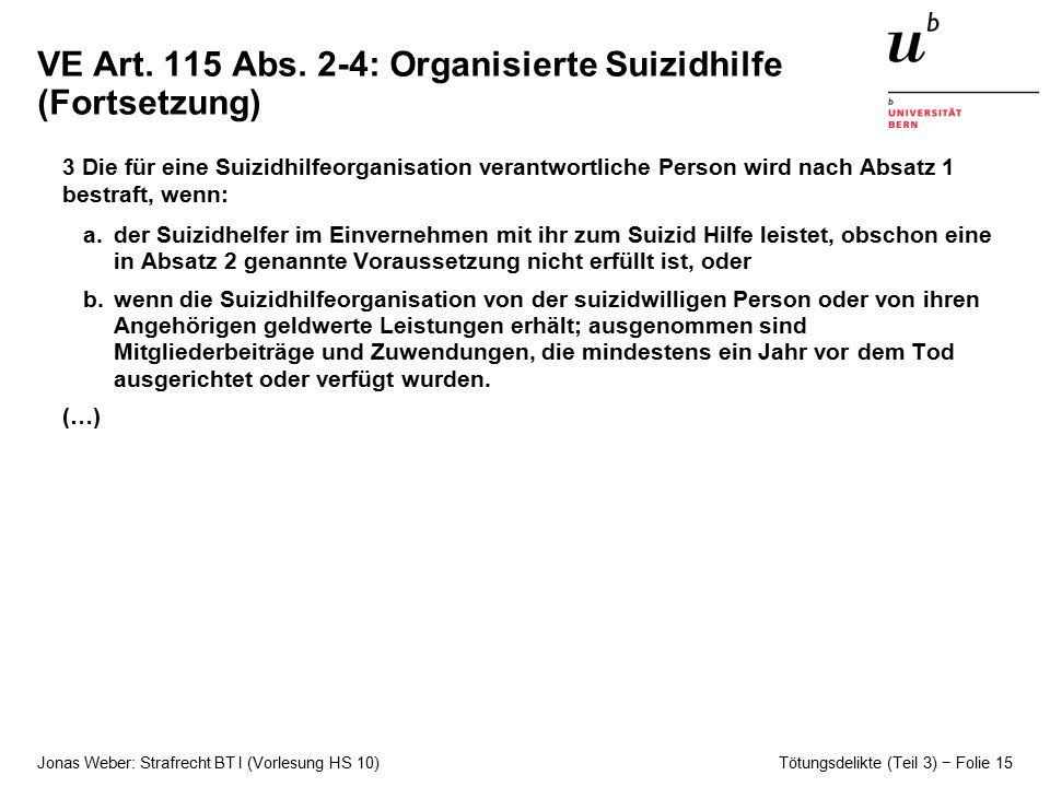 Jonas Weber: Strafrecht BT I (Vorlesung HS 10) Tötungsdelikte (Teil 3) − Folie 15 VE Art.