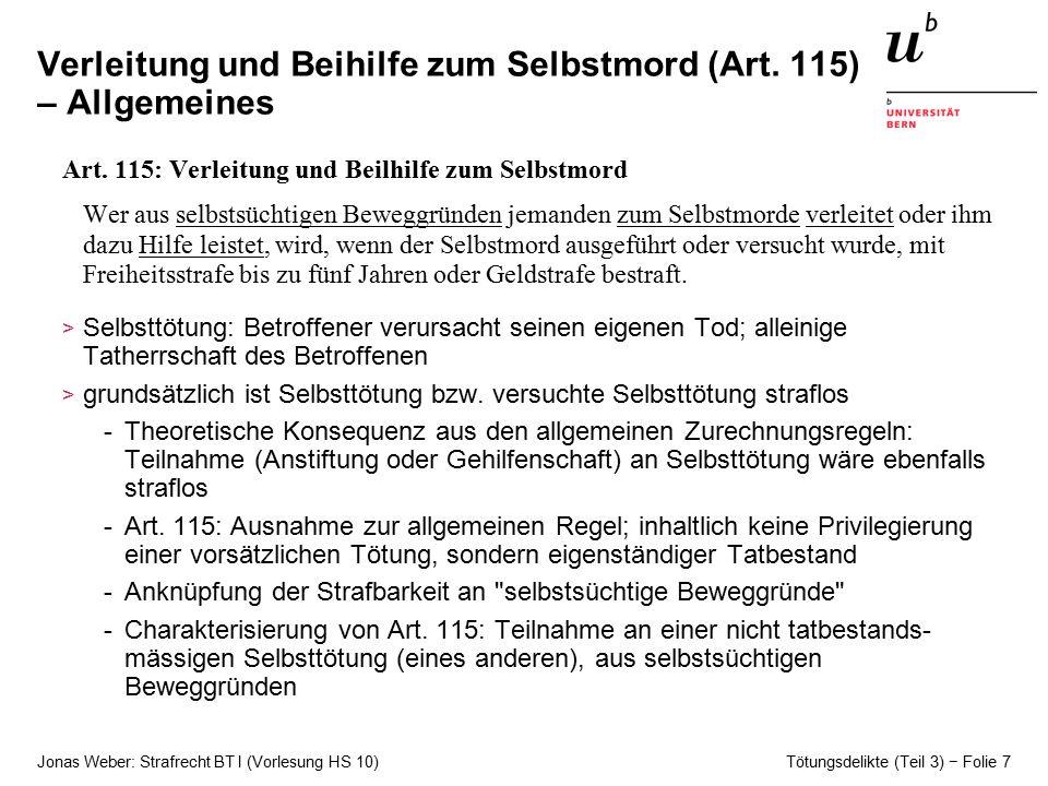 Jonas Weber: Strafrecht BT I (Vorlesung HS 10) Tötungsdelikte (Teil 3) − Folie 7 Verleitung und Beihilfe zum Selbstmord (Art.
