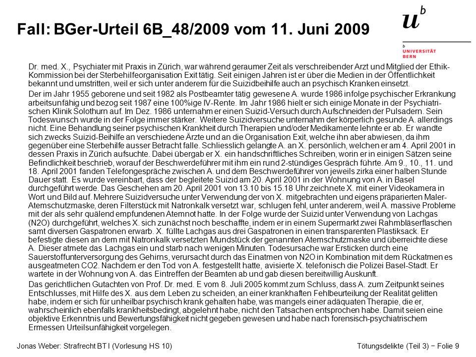 Jonas Weber: Strafrecht BT I (Vorlesung HS 10) Tötungsdelikte (Teil 3) − Folie 9 Fall: BGer-Urteil 6B_48/2009 vom 11.