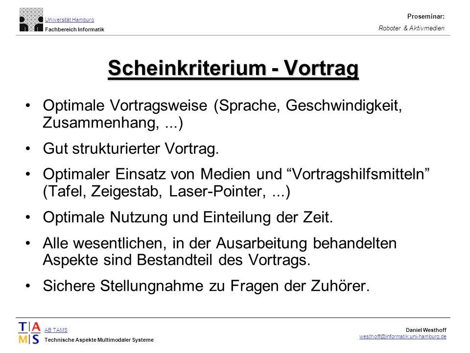 AB TAMS Technische Aspekte Multimodaler Systeme Daniel Westhoff westhoff@informatik.uni-hamburg.de Universität Hamburg Fachbereich Informatik Prosemin