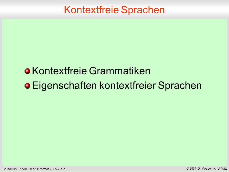 Grundkurs Theoretische Informatik, Folie 5.2 © 2004 G.