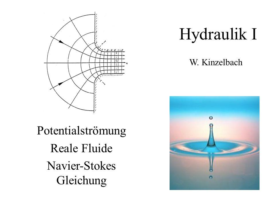 Hydraulik I Potentialströmung Reale Fluide Navier-Stokes Gleichung W. Kinzelbach
