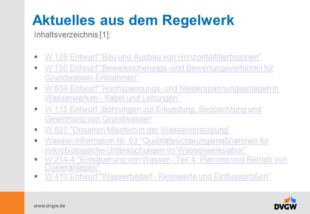 www.dvgw.de Aktuelles aus dem Regelwerk Inhaltsverzeichnis [1]:  W 128 Entwurf