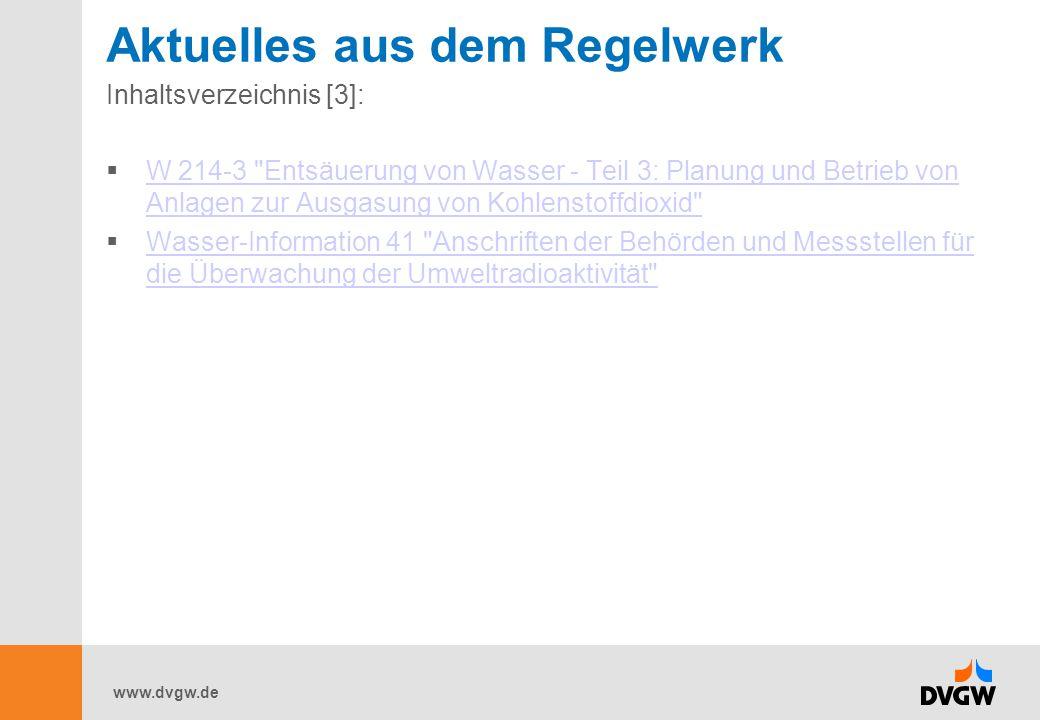 www.dvgw.de Aktuelles aus dem Regelwerk Inhaltsverzeichnis [3]:  W 214-3