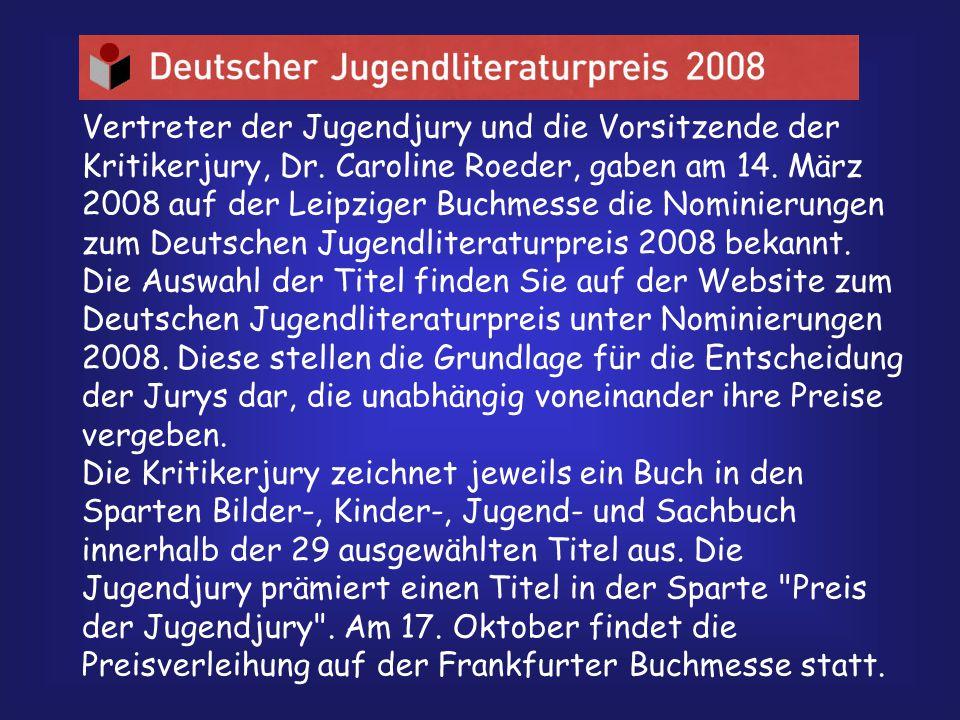 Vertreter der Jugendjury und die Vorsitzende der Kritikerjury, Dr. Caroline Roeder, gaben am 14. März 2008 auf der Leipziger Buchmesse die Nominierung