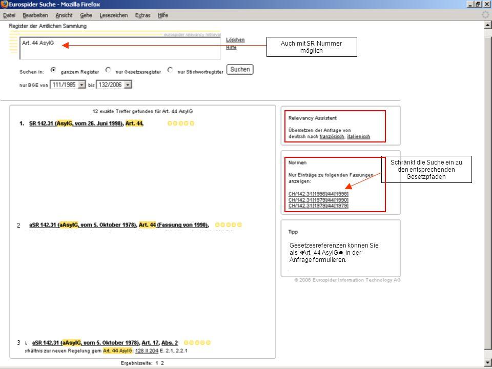 Schränkt die Suche ein zu den entsprechenden Gesetzpfaden Auch mit SR Nummer möglich Gesetzesreferenzen können Sie als ¯Art.