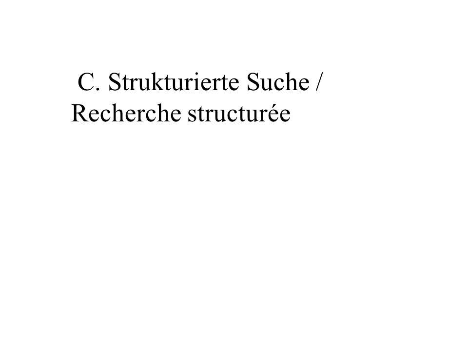 C. Strukturierte Suche / Recherche structurée